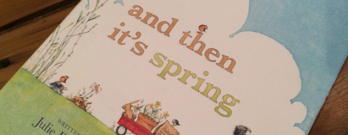 MJ's Bookshelf: And Then It's Spring by Julie Fogliano